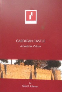 Cardigan Castle: a guide for visitors, Glen Johnson
